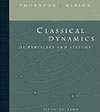 Classical Dynamics of Particles and Systems by Thornton & Marion